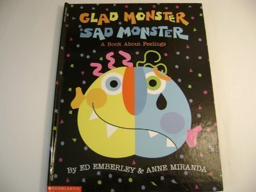 Glad Monster Sad Monster: A Book About Feelings