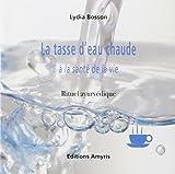 La tasse d'eau chaude à la santé de la vie