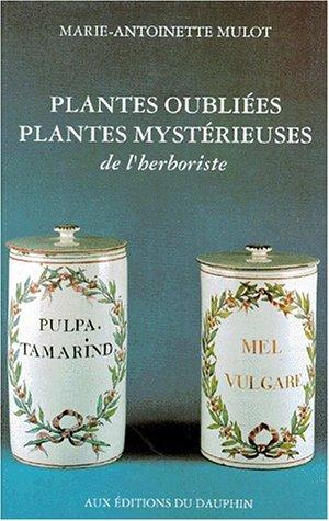 Plantes oubliées, plantes mystérieuses de l'herboriste