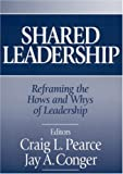 Shared Leadership: Reframing the Hows and Whys of Leadership