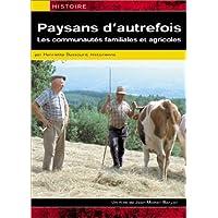 Paysans d'autrefois : Les Communautés familiales et agricoles