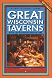 Great Wisconsin Taverns: Over 100 Distinctive Badger Bars (Trails Books Guide)