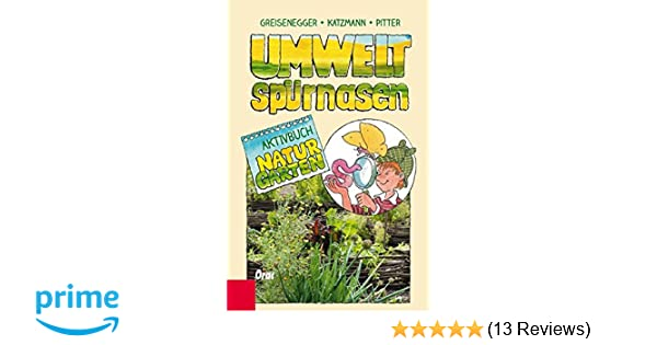 Umweltspürnasen Aktivbuch Naturgarten: Amazon.de: Ingrid ...