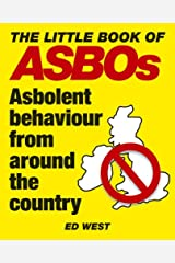 The Little Book of ASBOs: Asbolent Behaviour from Around the Country Paperback