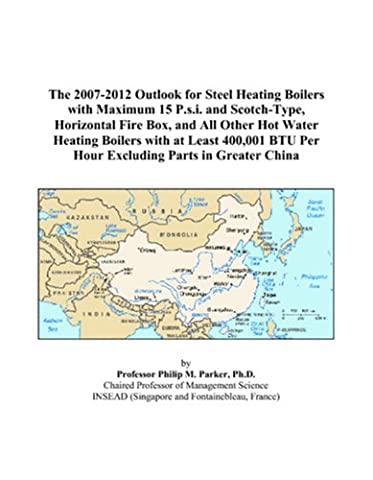 The 2007-2012 Outlook for Steel Heating Boilers with Maximum 15