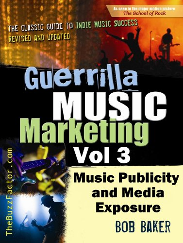 Guerrilla Music Marketing Vol 3 Music Publicity Media Exposure Bootcamp Guerrilla Music Marketing Series
