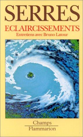 ECLAIRCISSEMENTS. Entretiens avec Bruno Latour