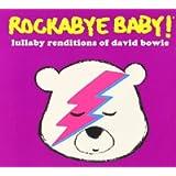 Rockabye Baby: Lullabye Renditions of David Bowie