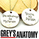 DP-DESIGN-SET-2-COLLANA-GREYS-ANATOMY-YOURE-MY-PERSON-YOU-WILL-ALWAYS-BE-MY-PERSON-SERIE-TV-CRISTINA-E-MEREDITH-UA20