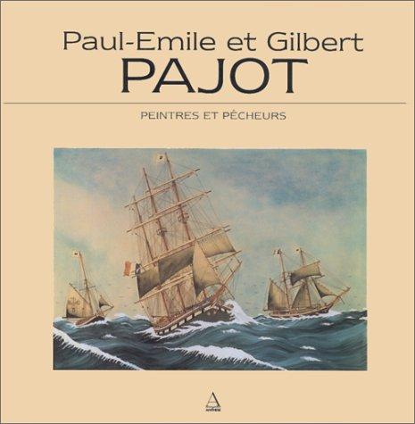 Paul-Emile et Gilbert Pajot : Peintres et pêcheurs, [exposition], Musée maritime de La Rochelle, 16 juin-15 septembre 1996