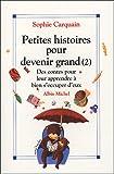 """Afficher """"Petites histoires pour devenir grand-2-contes pour bien leur apprendre a s'occuper d'eux"""""""