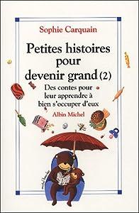 """Afficher """"Petites histoires pour devenir grand"""""""