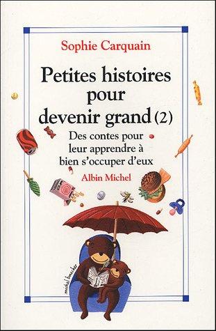 Petites histoires pour devenir grand, tome 2 : Des contes pour leur apprendre à bien s'occuper d'eux