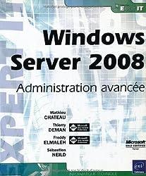 Windows Server 2008 - Administration avancée