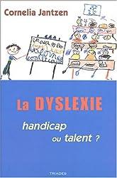 La Dyslexie : handicap ou talent?