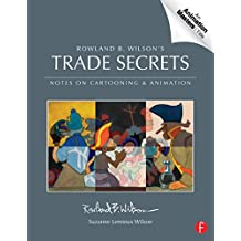 Trade Secrets: Rowland B. Wilson's Notes on Design for Cartooning and Animation