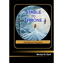 Stable to Throne: Combined Gospels - KindleTextbook Version (English Edition)