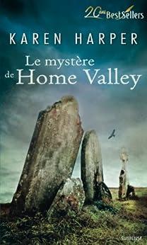 Le mystère de Home Valley : T2 - Les secrets de Home Valley par [Harper, Karen]