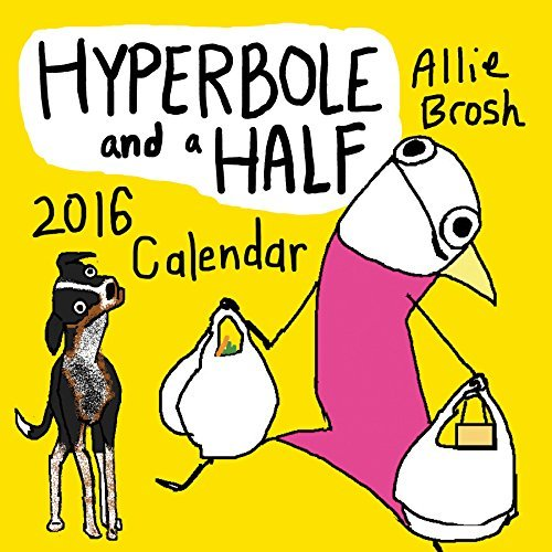 Portada del libro Hyperbole and a Half 2016 Wall Calendar by Allie Brosh (2015-08-11)