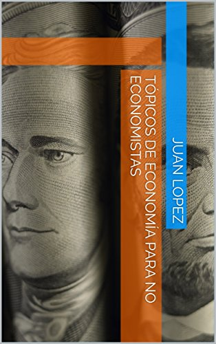 Tópicos de Economía para no Economistas