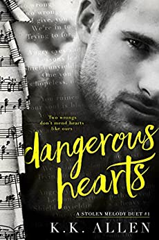 Dangerous Hearts (A Stolen Melody Duet Book 1) (English Edition) di [Allen, K.K.]