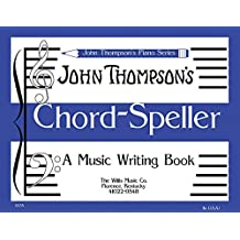 John Thompson's Chord Speller: A Music Writing Book