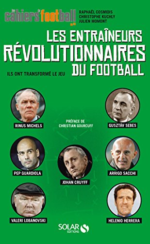 Les entraneurs rvolutionnaires du football