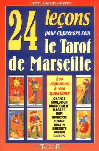 24 leons pour apprendre seul le tarot de Marseille