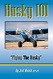 Husky 101: Flying The Husky (English Edition)