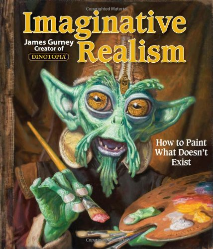Imaginative Realism: How to Paint What Doesn't Exist par James Gurney