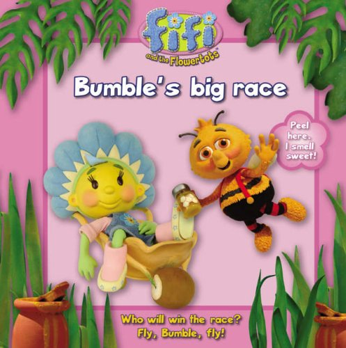 Bumble's Big Race: Read-to-Me Scented Storybook (Fifi and the Flowertots)
