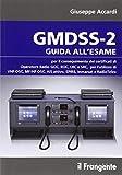 GMDSS-2. Guida all'esame per il conseguimento del certificato di operatore radio GOC, ROC, LRC e SRC, per l'utilizzo di VHF-DSC, MF/HF-DSC, AIS attivo, EPIRB...