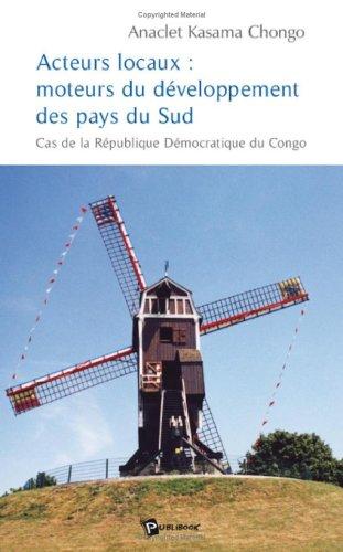 Acteurs Locaux : Moteurs du Developpement des Paysdu Sud