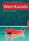 West-Kanada – VISTA POINT Reiseführer A bis Z: Alberta · British Columbia (Reisen A bis Z)