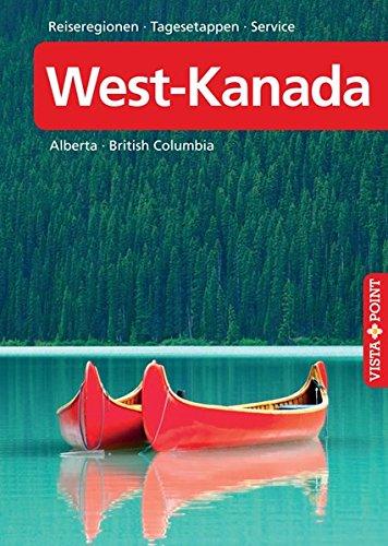 West-Kanada - VISTA POINT Reiseführer A bis Z: Alberta · British Columbia (Reisen A bis Z)