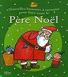 Nouvelles histoires à raconter pour faire venir le Père Noël