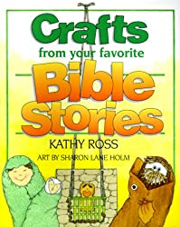 Crafts from Your Favorite Bible Stories (Christian Crafts)