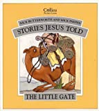 The Little Gate (Stories Jesus Told) (Best of the bunch II)