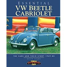 Essential Vw Beetle Cabriolet : The Cars and Their Stories, 1949-80 (Essential Series) by Keith Seume (1996-06-02)