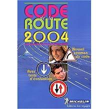 Code de la route 2004 : Apprendre, mémoriser, réviser, se tester au nouvel examen du code de la route
