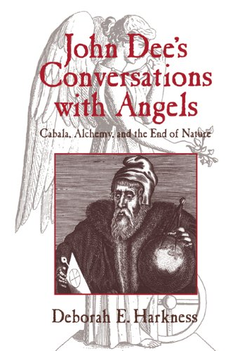 John Dee's Conversations With Angels: Cabala, Alchemy, And The End Of Nature by Deborah E. Harkness