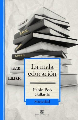 La mala educación (Ensayo) por Pablo Poó Gallardo