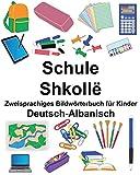 Deutsch-Albanisch Schule/Shkollë Zweisprachiges Bildwörterbuch für Kinder (FreeBilingualBooks.com)