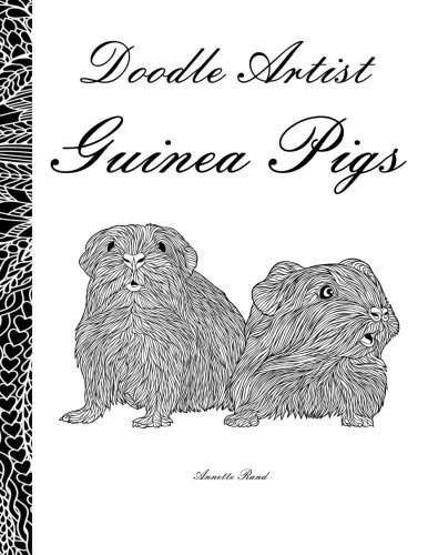 Doodle Artist - Guinea Pigs: A colouring book for grown ups by Annette Rand (2016-09-30)