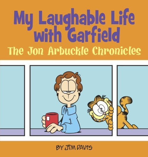 My Laughable Life with Garfield: The Jon Arbuckle Chronicles by Davis, Jim (2012) Paperback