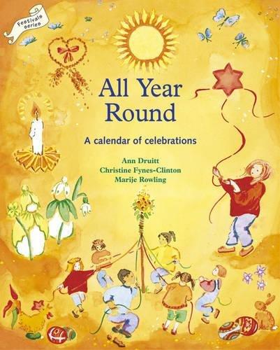 All Year Round: Calendar of Celebrations, A: A Calendar of Celebrations (Festivals and The Seasons) por Ann Druitt