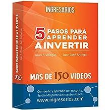 INGRESARIOS: 5 Pasos para aprender a Invertir en Bolsa: El libro y la red social que revolucionan la mente! (Spanish Edition)