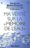Ma vérité sur la mémoire de l'eau...