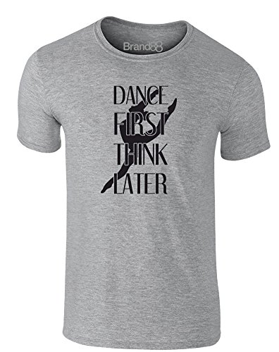 Brand88 - Dance First Think Later, Erwachsene Gedrucktes T-Shirt Grau/Schwarz