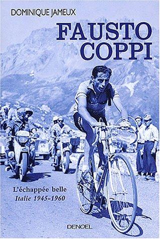 Fausto Coppi : L'chappe belle, Italie 1945-1960